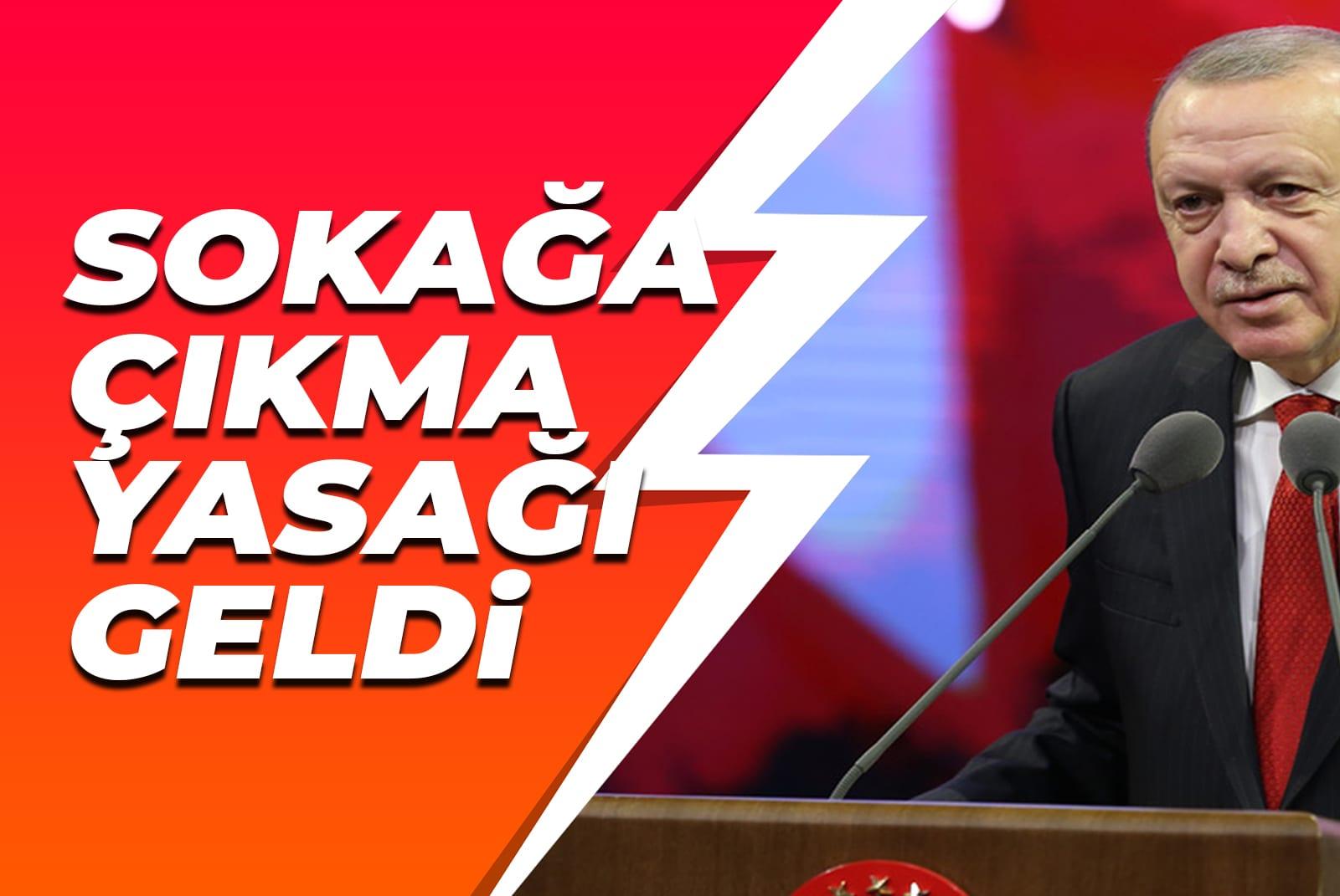 Erdoğan açıkladı! Hafta sonu kısmi sokağa çıkma yasağı ilan edildi