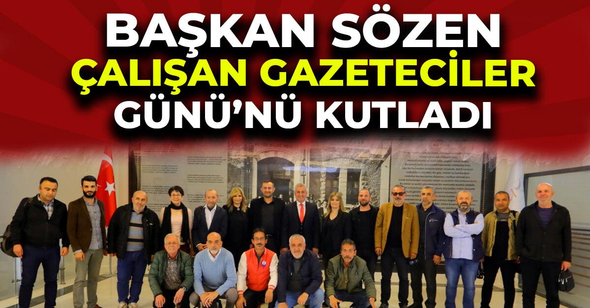 Başkan Sözen, Çalışan Gazeteciler Günü'nün kutladı