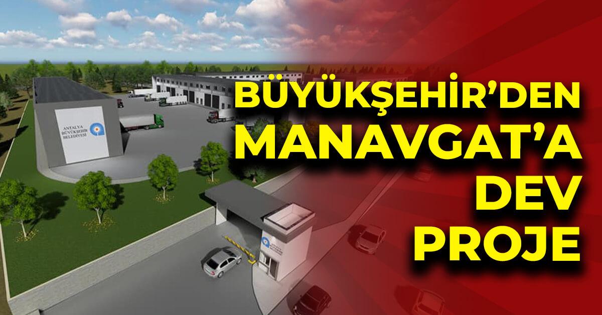 Manavgat'a modern Toptancı Hal Kompleksi
